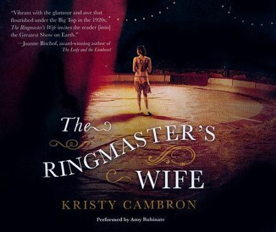 The Ringmaster's Wife - unabridged audio book on CD  -     By: Kristy Cambron