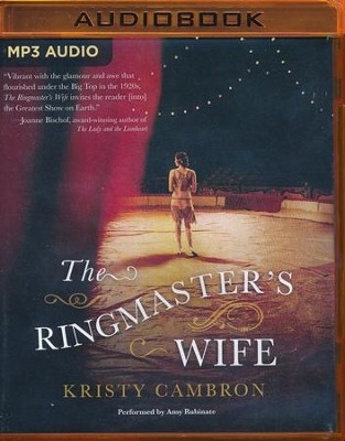 The Ringmaster's Wife - unabridged audio book on MP3-CD  -     By: Kristy Cambron