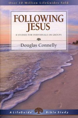 Following Jesus. LifeGuide Topical Bible Studies   -     By: Douglas Connelly