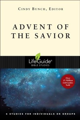 Advent of the Savior, LifeGuide Topical Bible Studies   -     By: Cindy Bunch
