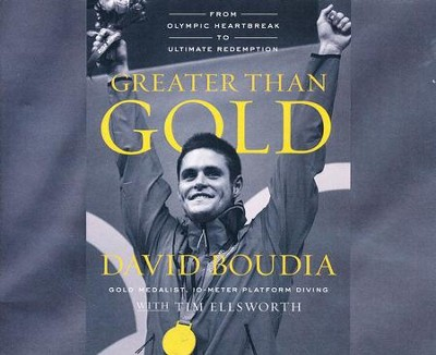 Greater Than Gold: From Olympic Heartbreak to Ultimate Redemption - unabridged audio book on CD  -     By: David Boudia