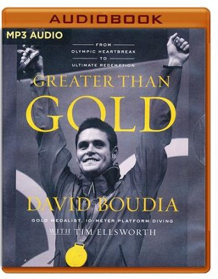 Greater Than Gold: From Olympic Heartbreak to Ultimate Redemption - unabridged audio book on MP3-CD  -     By: David Boudia