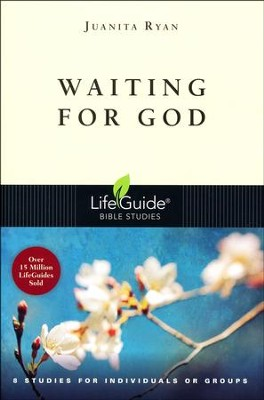 Waiting for God, LifeGuide Topical Bible Studies   -     By: Juanita Ryan