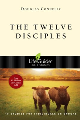 The Twelve Disciples, LifeGuide Topical Bible Studies   -     By: Douglas Connelly