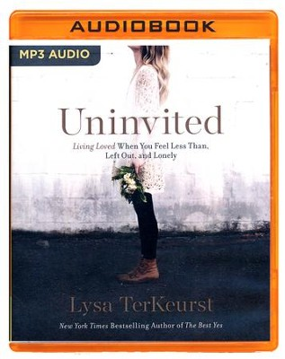 Uninvited: Living Loved When You Feel Less Than, Left Out, and Lonely - unabridged audio book on MP3-CD  -     By: Lysa TerKeurst