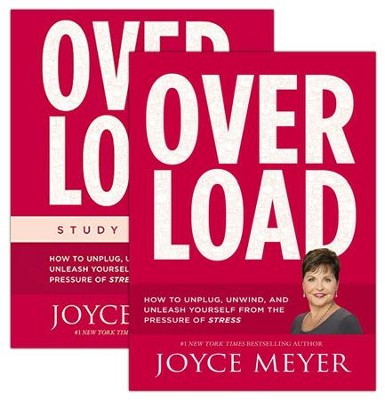 Overload: How to Unplug, Unwind, and Unleash Yourself from the Pressure of Stress, Book & Study Guide  -     By: Joyce Meyer