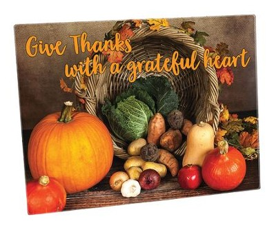 Give Thanks With A Grateful Heart Cutting Board  -