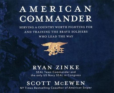American Commander: Serving a Country Worth Fighting For and Training the Brave Soldiers Who Lead the Way - unabridged audio book on CD  -     By: Ryan Zinke, Scott McEwen
