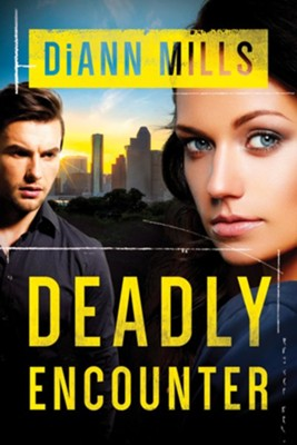 Deadly Encounter - eBook  -     By: DiAnn Mills