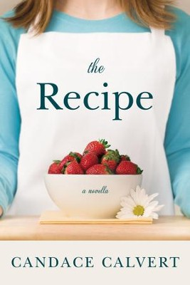 The Recipe, eBook   -     By: Candace Calvert