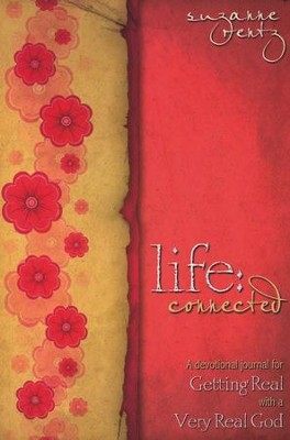 Life Connected: A Devotional Journal for Getting Real with a Very Real God  -     By: Suzanne Rentz