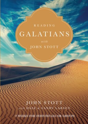 Reading Galatians with John Stott  -     By: John Stott, Dale Larsen, Sandy Larsen