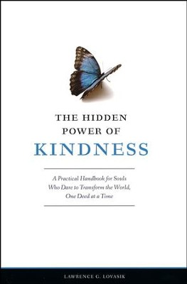 The Hidden Power of Kindness: A Practical Handbook for Souls Who Dare to Transform the World, One Deed at a Time  -     By: Lawrence G. Lovasik