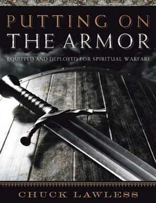 Putting On The Armor: Equipped and Deployed for Spiritual Warfare, Member Book  -     By: Chuck Lawless, Brandon Conner