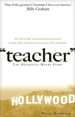 Teacher: The Henrietta Mears Story - eBook  -     By: Marcus Brotherton