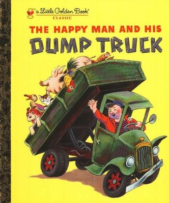 The Happy Man and His Dump Truck  -     By: Golden Books