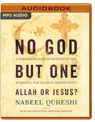 No God But One: Allah or Jesus?: A Former Muslim Investigates the Evidence for Islam and Christianity - unabridged audio book on MP3-CD  -     Narrated By: Nabeel Qureshi     By: Nabeel Qureshi