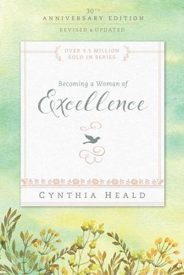 Becoming a Woman of Excellence 30th Anniversary Edition - eBook  -     By: Cynthia Heald