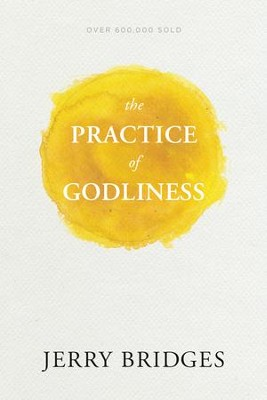 The Practice of Godliness - eBook  -     By: Jerry Bridges