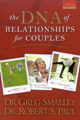 The DNA of Relationships for Couples: Discover How These  Couples Found New Passion  -     By: Robert S. Paul, Dr. Greg Smalley