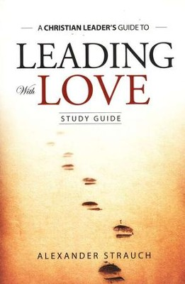 Leading with Love Study Guide  -     By: Alexander Strauch