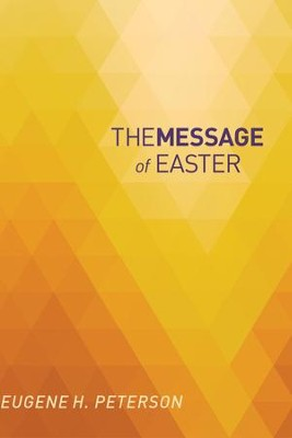 The Message of Easter: According to Mark - eBook  -     By: Eugene H. Peterson