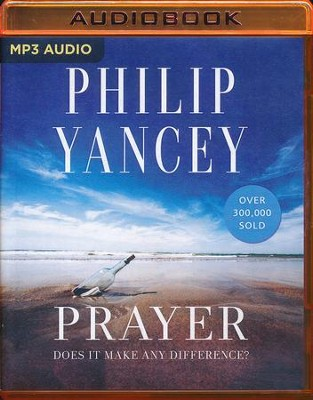 Prayer: Does It Make Any Difference? - unabridged audio book on MP3-CD  -     Narrated By: Larry Black     By: Philip Yancey
