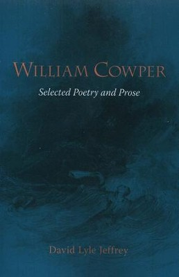William Cowper: Selected Poetry and Prose   -     By: David Jeffrey
