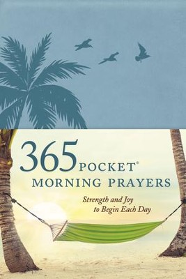 365 Pocket Morning Prayers: Strength and Joy to Begin Each Day - eBook  -     By: David R. Veerman, The Barton-Veerman Co.