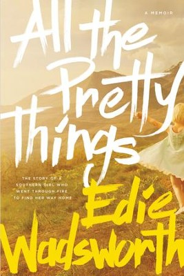 All the Pretty Things: A Memoir - eBook  -     By: Edie Wadsworth