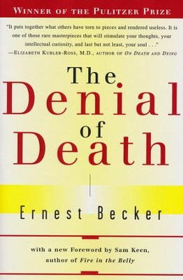 The Denial of Death   -     By: Ernest Becker