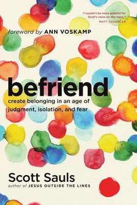 BeFriend: Create Belonging in an Age of Judgment, Isolation, and Fear - eBook  -     By: Scott Sauls
