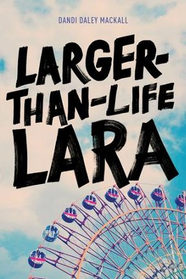 Larger-Than-Life Lara - eBook  -     By: Dandi Daley Mackall