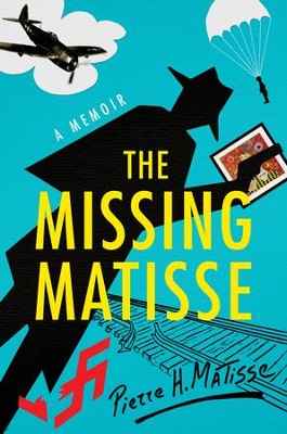 The Missing Matisse: A Memoir - eBook  -     By: Pierre Henri Matisse