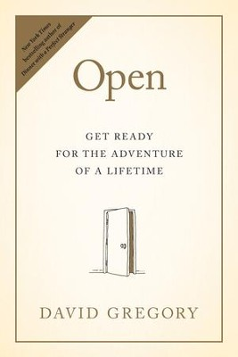 Open: Get Ready for the Adventure of a Lifetime - eBook  -     By: David Gregory