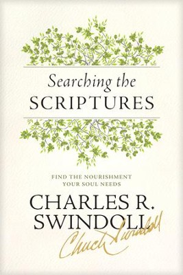 Searching the Scriptures: Find the Nourishment Your Soul Needs - eBook  -     By: Charles R. Swindoll