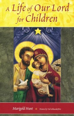 A Life of Our Lord for Children  -     By: Marigold Hunt