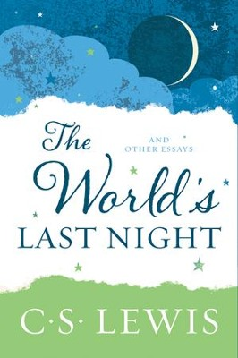 The World's Last Night: And Other Essays - eBook  -     By: C.S. Lewis