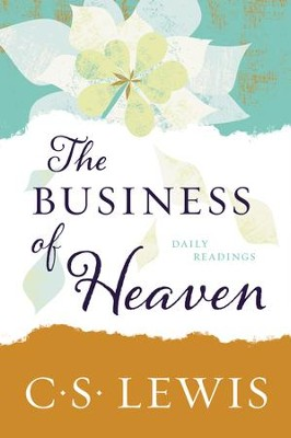 The Business of Heaven: Daily Readings - eBook  -     By: C.S. Lewis