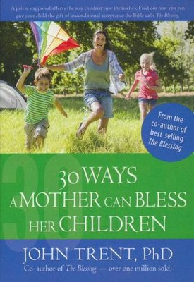 30 Ways a Mother Can Bless Her Children - eBook  -     By: John Trent