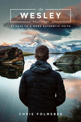 The Wesley Challenge: 21 Days to a More Authentic Faith - Participant Guide  -     By: Chris Folmsbee