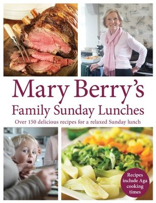 Mary Berry's Family Sunday Lunches / Digital original - eBook  -     By: Mary Berry