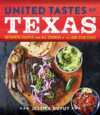 United Tastes of Texas: A Culinary Tour of the Lone Star State - eBook  -     By: Jessica Dupuy