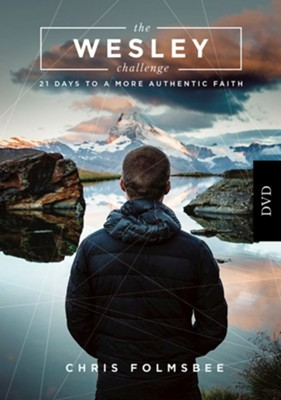 The Wesley Challenge: 21 Days to a More Authentic Faith, DVD   -     By: Chris Folmsbee