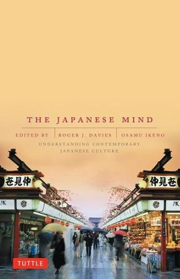 Japanese Mind: Understanding Contemporary Japanese Culture  -     By: Roger J. Davies, Osamu Ikeno