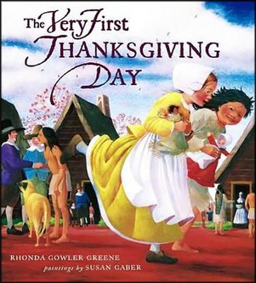 The Very First Thanksgiving Day  -     By: Rhonda Gowler Greene     Illustrated By: Susan Gaber
