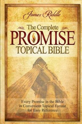 The Complete Promise Topical Bible: Every Promise in  the Bible in Convenient Topical Format   -     By: James Riddle