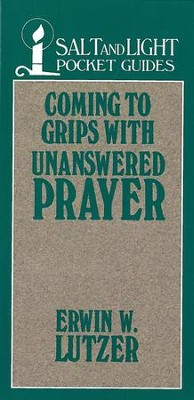 Coming to Grips with Unanswered Prayer / Digital original - eBook  -     By: Erwin W. Lutzer