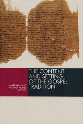 The Content and the Setting of the Gospel Tradition  -     By: Mark Harding, Alanna Nobbs
