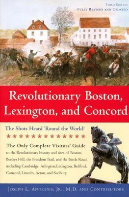 Revolutionary Boston, Lexington, and Concord: The Shots Heard 'Round the World! (Third Edition)  -     By: Joseph L. Andrews